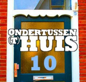 ONDERTUSSEN (T)HUIS 10